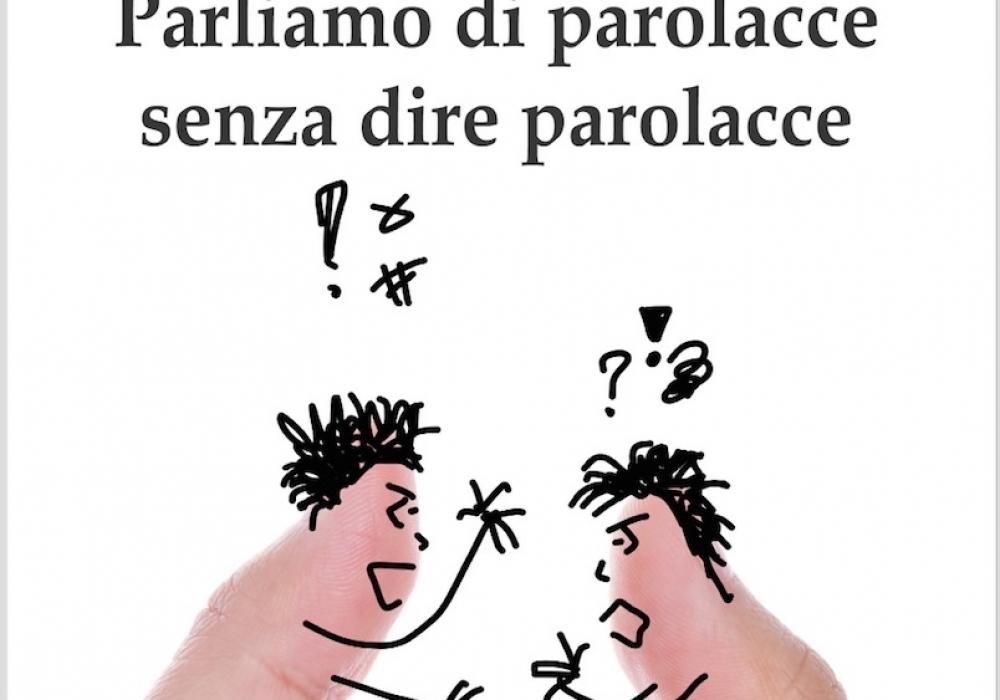 PARLIAMO DI PAROLACCE SENZA DIRE PAROLACCE di Mario Cottarelli